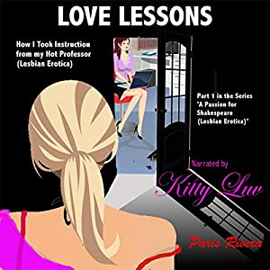 Love Lessons: How I Took Instruction from My Hot Professor Audiobook