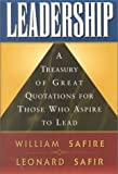img - for Leadership: A Treasury of Great Quotation for Those Who Aspire to Lead by William Safire (2000-09-03) book / textbook / text book