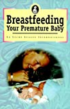 img - for Breast Feeding Your Premature Baby by Gotsch, Gwen (1999) Paperback book / textbook / text book