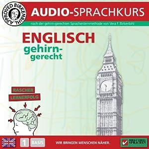 Englisch gehirn-gerecht: 1. Basis (Birkenbihl Sprachen) | [Vera F. Birkenbihl]