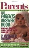 img - for The Parents Answer Book: From Birth Through Age Three (Parent's Picks) book / textbook / text book
