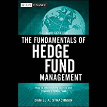 The Fundamentals of Hedge Fund Management, 2nd Edition Audiobook by Daniel A. Strachman Narrated by Pete Larkin