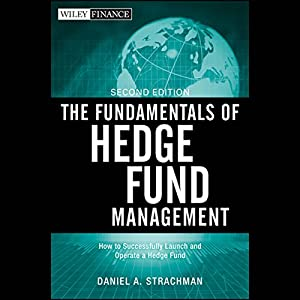 The Fundamentals of Hedge Fund Management, 2nd Edition Audiobook