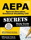 AEPA Special Education: Emotional Disability (24) Exam Secrets