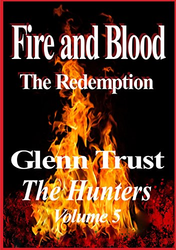 Fire and Blood: The Redemption (The Hunters Book 5)