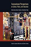 img - for Transnational Perspectives on Culture, Policy, and Education: Redirecting Cultural Studies in Neoliberal Times (Intersections in Communications and Culture) book / textbook / text book