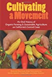 Search : Cultivating a Movement: An Oral History of Organic Farming and Sustainable Agriculture on California's Central Coast