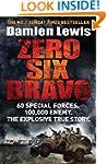 Zero Six Bravo: 60 Special Forces. 10...