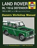 Land Rover 90, 110 and Defender Diesel Owners Workshop Manual Manual: 1983 to 2007 (Haynes Service and Repair Manuals)