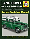 Land Rover 90, 110 and Defender Diesel Owners Workshop Manual Manual: 1983 to 2007 (Haynes Service and Repair Manuals)