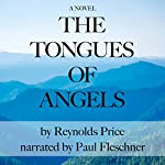 The Tongues of Angels: A Novel | Reynolds Price