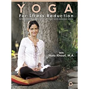 Yoga for Stress Reduction: Simple Techniques to Manage and Release Stress with Hala Khouri, M.A.