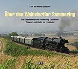 Über den Weinviertler Semmering: Die Eisenbahnstrecke Korneuburg - Ernstbrunn. Von der Landesbahn zur regiobahn