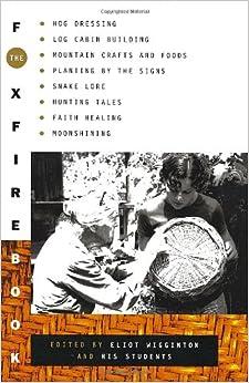 The Foxfire Book - 1972 1st Ed 4th Print PB - Back to Land Moonshine More AO-36