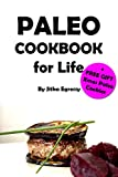 Paleo Cookbook for Life: Make your life easier with super fast recipes in Paleo style