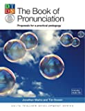 The Book Of Pronunciation: Proposals for a Practical Pedagogy (Book & CD) (Delta Teacher Development Series) by Jonathan Marks (11-Oct-2012) Paperback