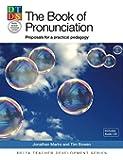 The Book Of Pronunciation: Proposals for a Practical Pedagogy (Book & CD) (Delta Teacher Development Series) by Jonathan Marks (11-Oct-2012) Paperback