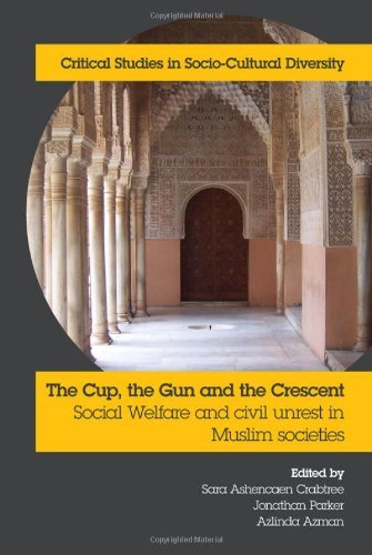 The Cup, the Gun and the Crescent: Social Welfare and Civil Unrest in Muslim Societies (Critical Studies in Socio-Cultural Diversity)
