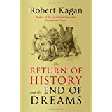The Return of History and the End of Dreamsby Robert Kagan