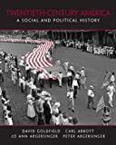 20th Century America: A Social and Political History (0130995142) by Goldfield, David