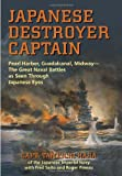 Japanese Destroyer Captain: Pearl Harbor, Guadalcanal, Midway-The Great Naval Battles as Seen Through Japanese Eyes