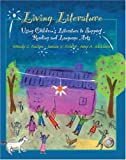 img - for By Wendy C. Kasten - Living Literature: Using Children's Literature to Support Reading and Language Arts: 1st (first) Edition book / textbook / text book