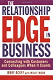The Relationship Edge in Business: Connecting with Customers and Colleagues When It Counts (0471477125) by Jerry Acuff