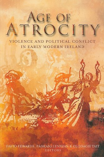 Age of Atrocity: Violence and Political Conflict in Early Modern Ireland