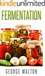 Fermentation: The Ultimate Fermentati...