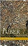"""""""Tuber"""": Pasión y muerte en el negoci..."""