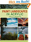 Paint Landscapes in Acrylic with Lee...