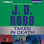 Taken in Death: In Death, Book 37.5 (       UNABRIDGED) by J. D. Robb Narrated by Susan Ericksen
