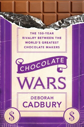 Chocolate Wars: The 150-Year Rivalry Between the World's Greatest Chocolate Makers: Deborah Cadbury: Amazon.com: Books