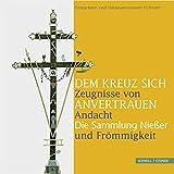 Image de Dem Kreuz sich anvertrauen. Zeugnisse von Andacht und Frömmigkeit: Die Sammlung Nießer. Katalog zu