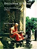 img - for Splendour In Wood: Buddhist Monasteries Of Burma by Sylvia Fraser-Lu (2001-12-01) book / textbook / text book