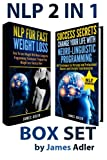 img - for NLP 2 in 1 BOX SET: NLP for Fast Weight Loss and Success Secrets: Change Your Life with Neuro-Linguistic Programming (NLP, Success, Neuro-Linguistic Programming, Practical NLP) (Volume 3) book / textbook / text book