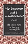 My Grammar and I (Or Should That Be '...