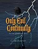 Only Evil Continually Part 1 (The Order of Melchizedek)