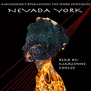 Mahogany's Revelation: The Story Continues Hörbuch von Nevada York Gesprochen von: Marlynne Cooley