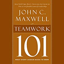 Teamwork 101: What Every Leader Needs to Know (       UNABRIDGED) by John C. Maxwell Narrated by Sean Runnette