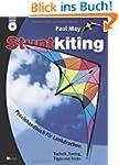 Stuntkiting: Praxishandbuch f�r Lenkd...