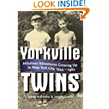 Yorkville Twins: Hilarious Adventures Growing Up in New York City, 1944-1962