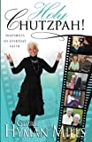 img - for Holy Chutzpah!: Snapshots of Everyday Faith (Volume 1) book / textbook / text book
