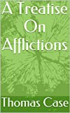 img - for A Treatise On Afflictions book / textbook / text book