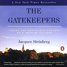 The Gatekeepers: Inside the Admissions Process of a Premier College (       UNABRIDGED) by Jacques Steinberg Narrated by Jacques Steinberg