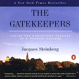 The Gatekeepers: Inside the Admissions Process of a Premier College | [Jacques Steinberg]