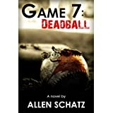 Game 7: Dead Ball (Marshall Connors Series Book 1) ~ Allen Schatz
