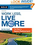 Work Less, Live More: The Way to Semi...