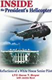 Image of Inside the President's Helicopter: Reflections of a White House Senior Pilot