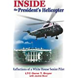 Inside the President's Helicopter: Reflections of a White House Senior Pilot ~ Jackie Boor
